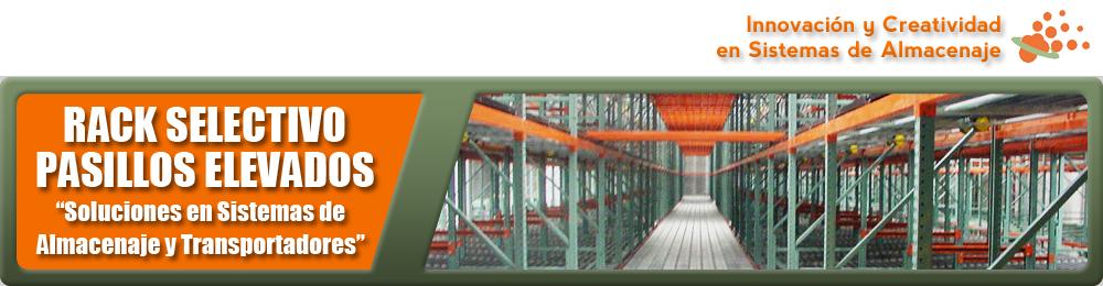 Rack selectivo pasillos elevados - Sistemas de almacenaje ...